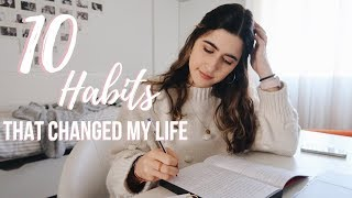 10 Healthy Habits That Changed My Life!