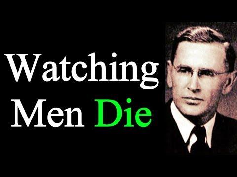 Watching Men Die - Evangelist Rolfe Barnard Classic Sermon