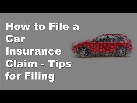 How to File a Car Insurance Claim   Tips for Filing, What You Need