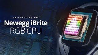 Introducing the Newegg iBrite CPU