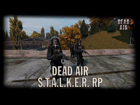 S.T.A.L.K.E.R Dead Air RP [DayZ]   День 11 (В гости к Нейтралам)