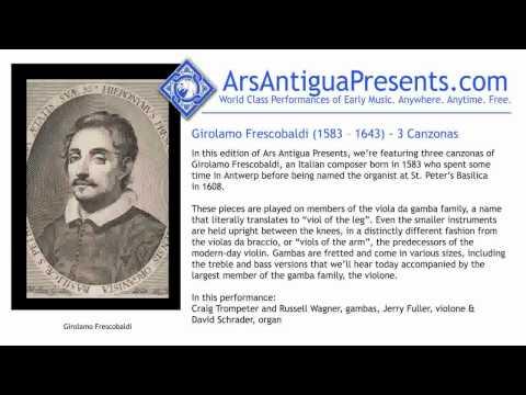 Girolamo Frescobaldi (1583 -- 1643) - 3 Canzonas