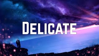 Taylor Swift - Delicate (Lyrics)