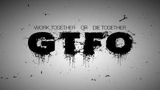 GTFO - Teaser Trailer