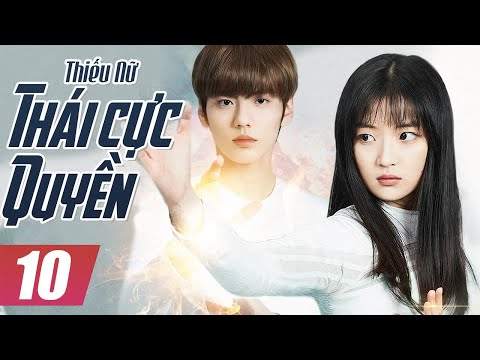 Thiếu Nữ Thái Cực Quyền - Tập 10 | Phim Bộ Trung Quốc Mới Hay Nhất - Thuyết Minh