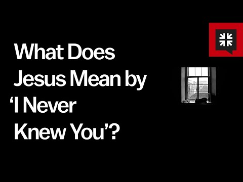 What Does Jesus Mean by 'I Never Knew You'? // Ask Pastor John