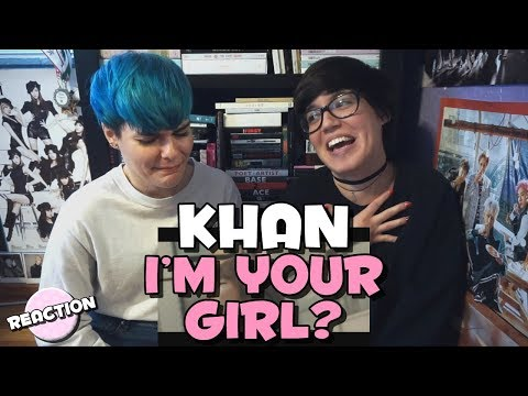 KHAN - I'M YOUR GIRL? ★ MV REACTION