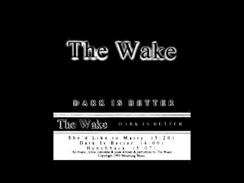 The Wake (US) -  She'd Like To Marry