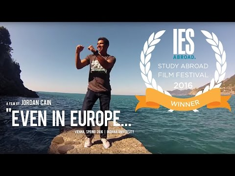 "2016 IES Abroad Study Abroad Film Festival Winner, ""Even in Europe..."""
