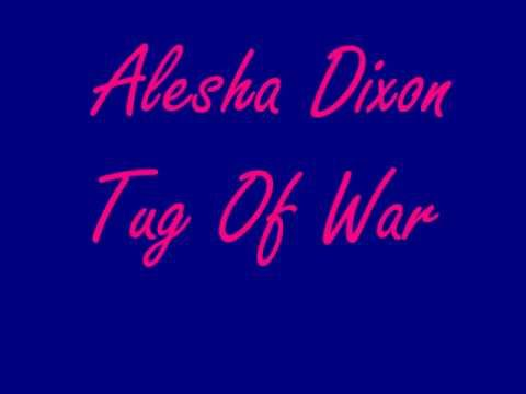 Alesha Dixon - Tug Of War with Lyrics