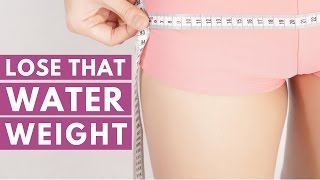 5 Natural Ways to Lose Water Weight