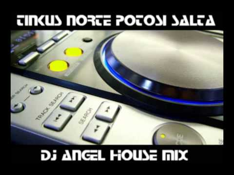 TINKUS 2013   DJ ANGEL NORTE POTOSI HOUSE MIX