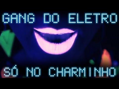 Baixar Gang do Eletro  - Só No Charminho (Videoclipe Oficial)