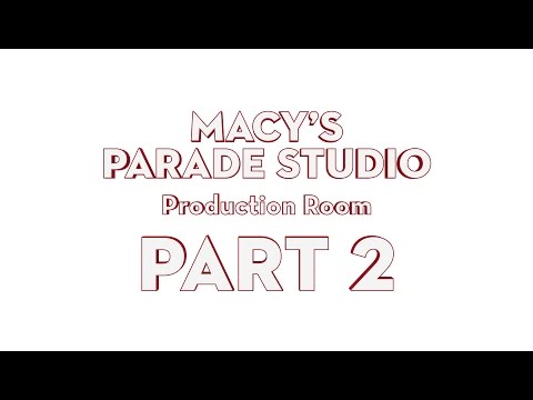 Macy's Parade Studio Tour (Part 2): The Production Room