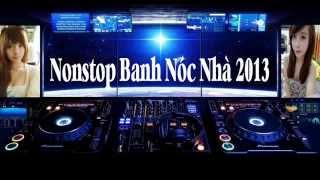 Nonstop Hay Nhất 2013 - Banh Nóc Nhà - DJ Hiếu Master