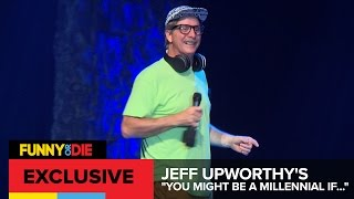 """Jeff UpWorthy's: """"You Might Be a Millennial If..."""" (With Jeff Foxworthy)"""