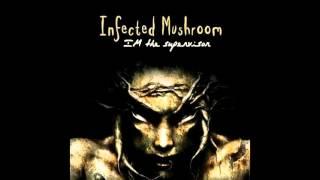 Infected Mushroom - Im The Supervisor [Full Album]