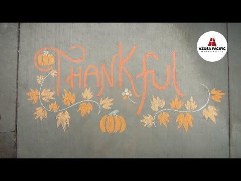 A Thankful Praise - Happy Thanksgiving from Azusa Pacific University