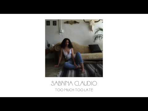 Sabrina Claudio - Too Much Too Late (Official Audio)
