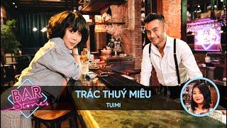 [Full] Trác Thuý Miêu: Tham Vọng Giành Lại Hào Quang Nghề Dẫn | BAR STORIES