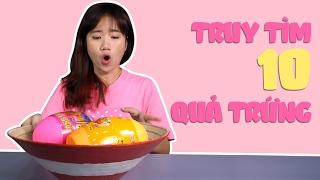 Nhiệm vụ truy tìm 10 quả trứng | Giant Eggs Hunting | Surprise Eggs | Vannie Special