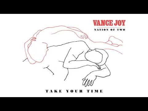 Vance Joy - Take Your Time [Official Audio]