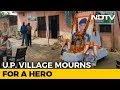 After Pulwama Soldiers Death, His Village In UP Finally Sees Vikas