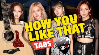 Blackpink - How You Like That. Fingerstyle Guitar Tabs