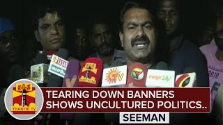 """Tearing down Banners shows Uncultured Politics"" - Seeman"