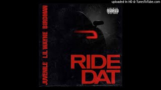 Birdman & Juvenile - Ride Dat Feat. Lil Wayne (Audio)