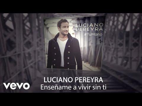 Luciano Pereyra - Enséñame A Vivir Sin Ti (Lyric Video)