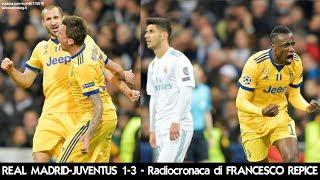 REAL MADRID-JUVENTUS 1-3 - Radiocronaca di Francesco Repice (11/4/2018) da Rai Radio 1