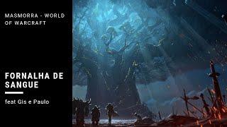 Fornalha de Sangue - Masmorra - World of Warcraft #4