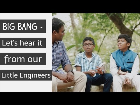 BigBang - Let's hear it from our little Engineers
