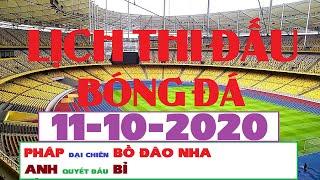 Lịch Thi Đấu Bóng Đá Hôm Nay 11-10-2020 - [UEFA NATIONS LEAGUE]