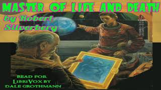 Master of Life and Death | Robert Silverberg | Science Fiction | Audiobook full unabridged | 1/3