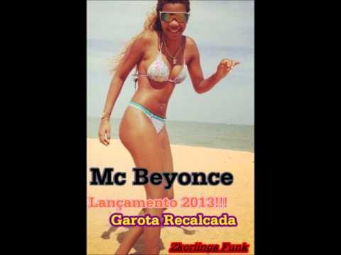 Baixar Mc Beyonce - Garota Recalcada ( Dj Will 22 ) - Video 2013 Lançamento Funk 2013 Funk 2014