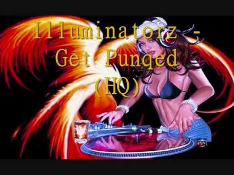 Illuminatorz - Get Punqed (HQ)
