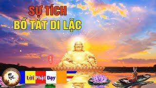SỰ TÍCH BỒ TÁT DI LẶC - Kể chuyện đêm khuya - Truyện Phật giáo hay nhất
