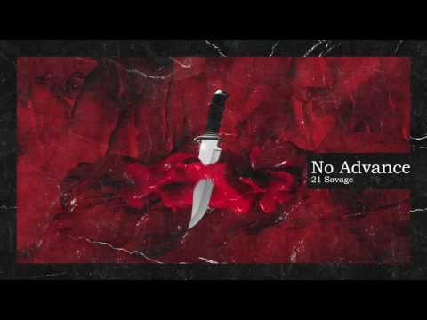 21 Savage & Metro Boomin - No Advance (Official Audio)