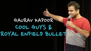 Cool Guys & Royal Enfield Bullet | Stand Up Comedy by Gaurav Kapoor