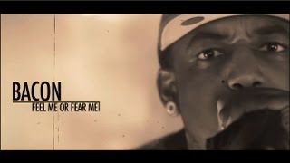 Bacon - Feel Me Or Fear Me [Label Submitted]
