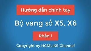 [HCM059] Hướng dẫn chỉnh tay Bộ vang số X5, X6 - Phần 1