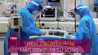 Thêm 2 bệnh nhân cao tuổi mắc Covid-19 tử vong   VTC Now