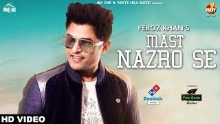 Mast Nazro Se – Feroz Khan