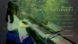SPRING MELODY - Độc tấu Piano ca khúc nhạc XUÂN nhẹ nhàng, lãng mạn
