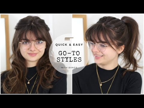 The Hairstyles I Actually Wear | My Go-To's With Bangs
