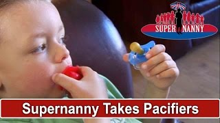 Supernanny Takes All Pacifiers Away!   Supernanny