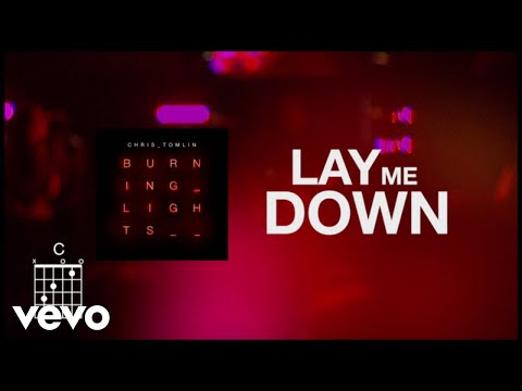 Chris Tomlin - Lay Me Down (Lyrics)