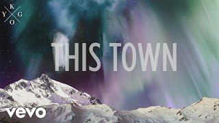 Kygo - This Town (Lyric) ft. Sasha Sloan
